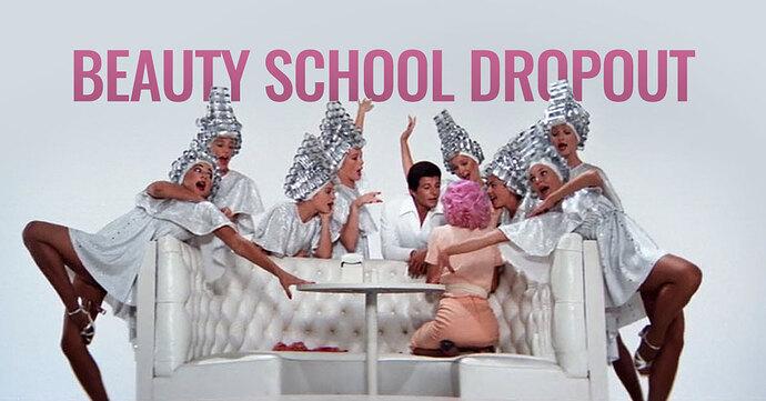 beauty-school-dropout